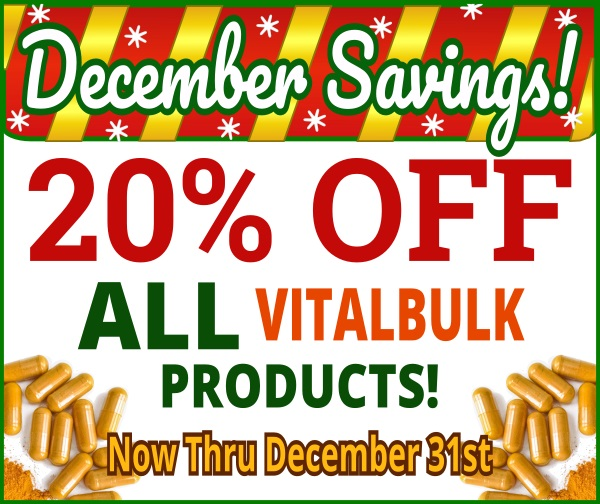 december savings 20 percent off all vitalbulk products from now until december 31st 2019
